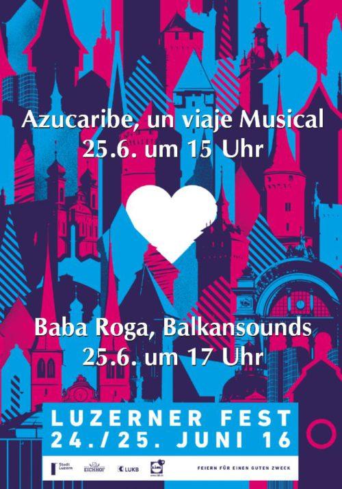 Baba Roga und Azucaribe Luzernfest 2016